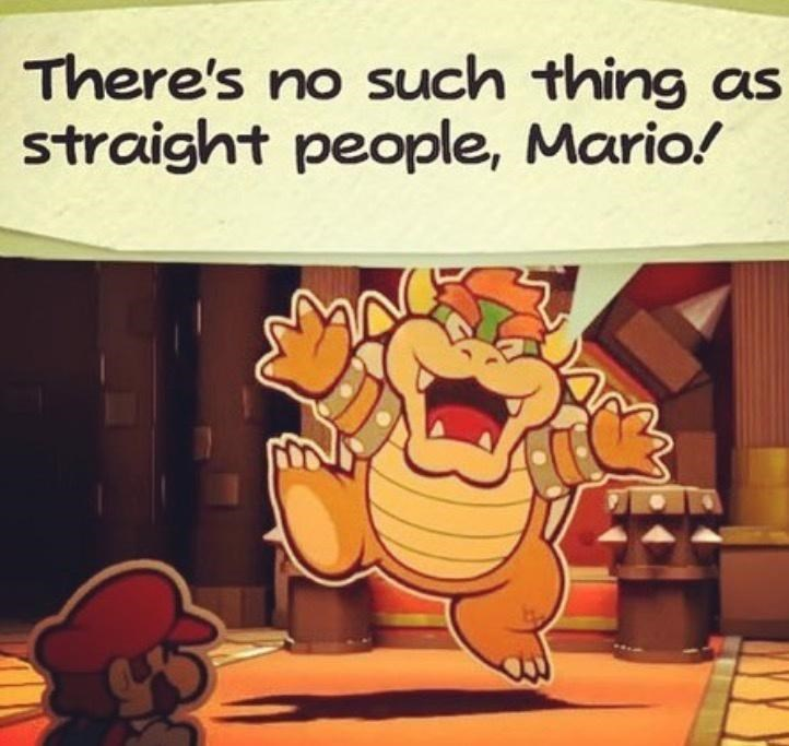 Cartoon - There's no such thing as straight people, Mario!