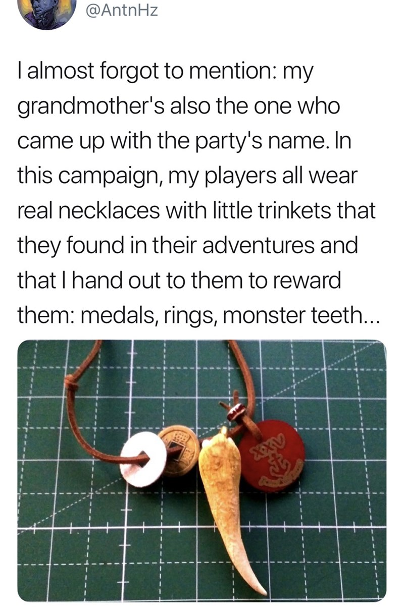 Product - @AntnHz   almost forgot to mention: my grandmother's also the one who came up with the party's name. In this campaign, my players all wear real necklaces with little trinkets that they found in their adventures and that I hand out to them to reward them: medals, rings, monster teeth... XXV