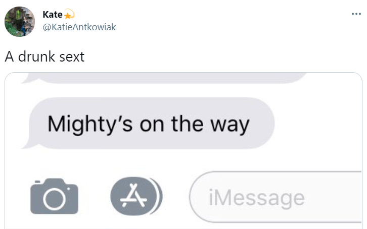 Font - Kate ... @KatieAntkowiak A drunk sext Mighty's on the way iMessage