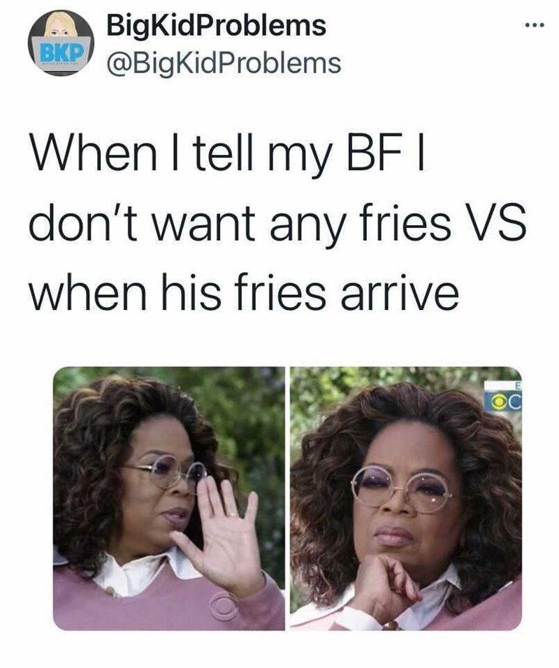 Hair - A BigKidProblems BKP @BigKidProblems ... When I tell my BF I don't want any fries VS when his fries arrive