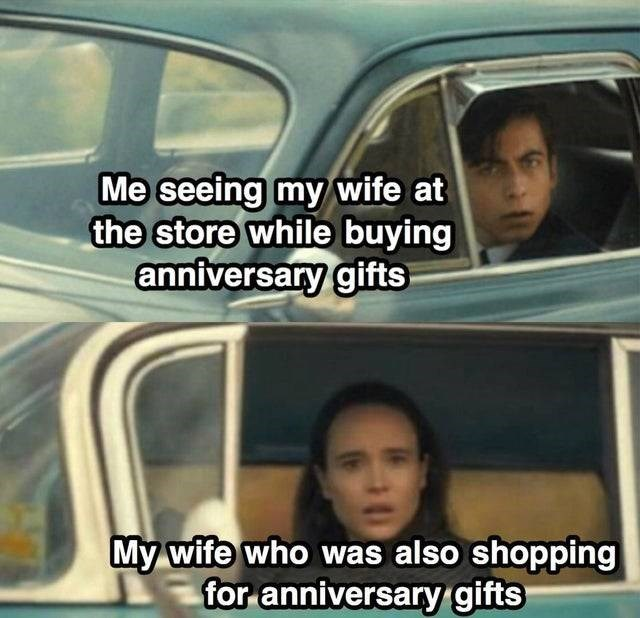 Car - Me seeing my wife at the store while buying anniversary gifts My wife who was also shopping for anniversary gifts