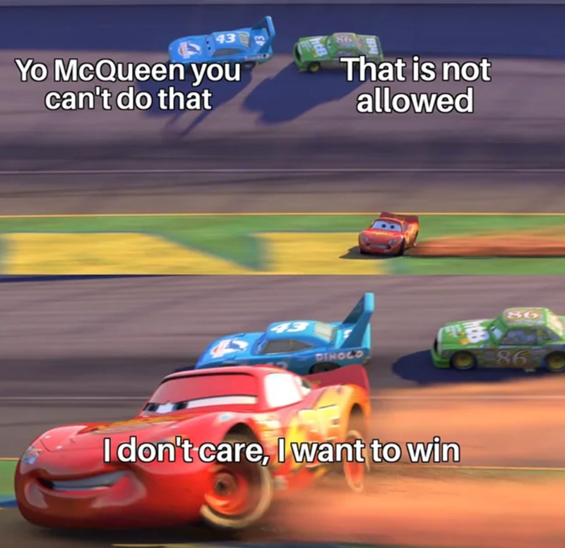Tire - Yo McQueen you can't do that That is not allowed 86 DINOCO 86 I don't care, Iwant to win