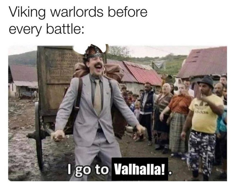 Trousers - Viking warlords before every battle: I go to Valhalla!