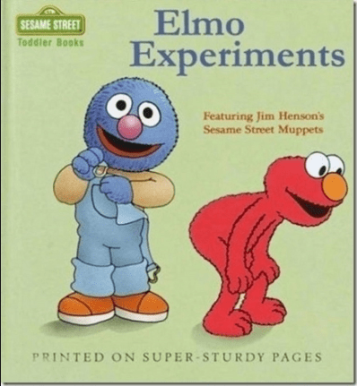 Cartoon - Elmo SESAME STREET Toddler BookS Experiments Featuring Jim Henson's Sesame Street Muppets PRINTED ON SUPER-STURDY PAGES