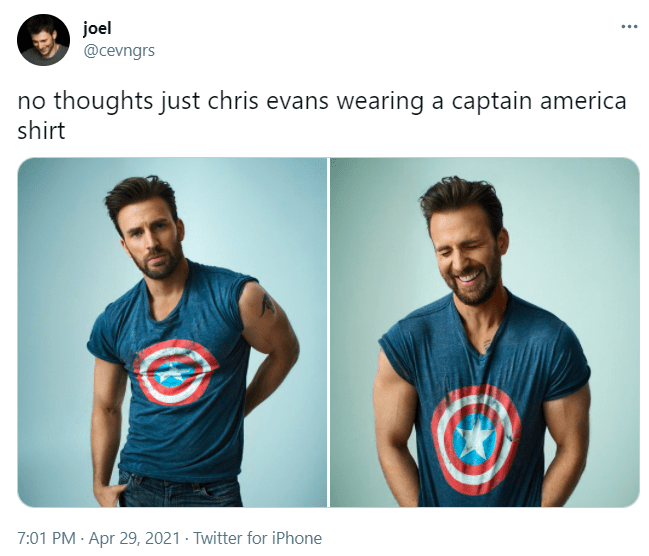 Smile - joel @cevngrs no thoughts just chris evans wearing a captain america shirt 7:01 PM · Apr 29, 2021 · Twitter for iPhone