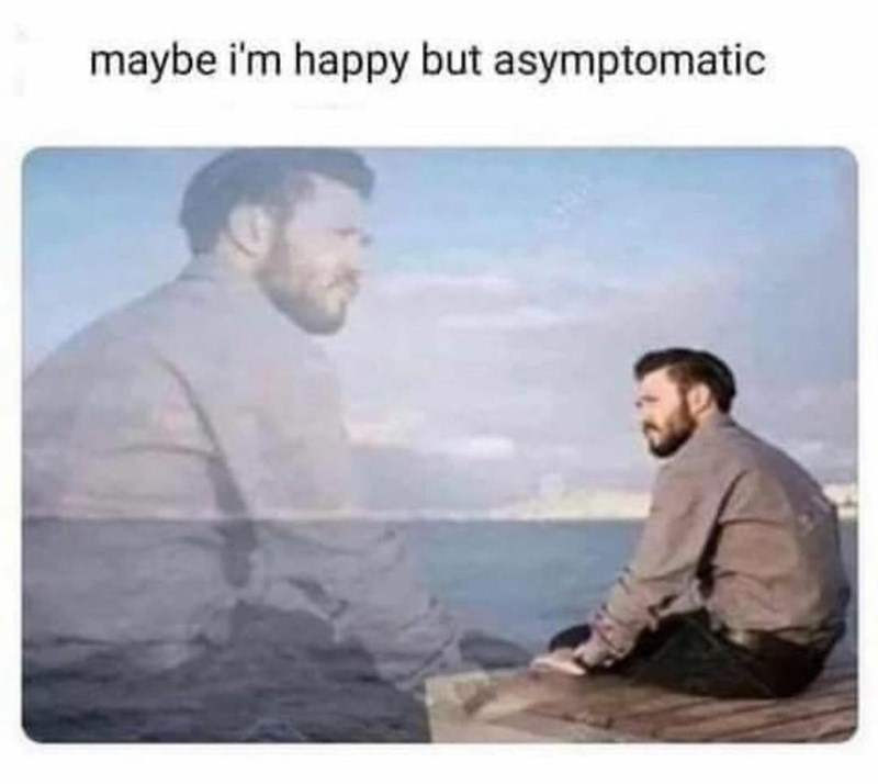Water - maybe i'm happy but asymptomatic