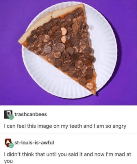 Food - trashcanbees I can feel this image on my teeth and I am so angry st-louis-is-awful I didn't think that until you said it and now I'm mad at you