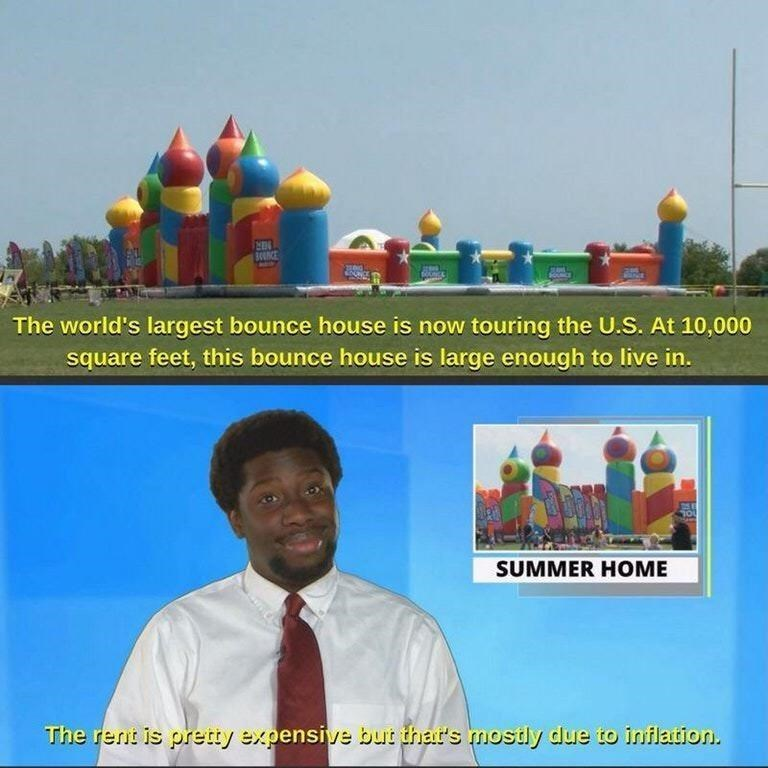 Product - BOUNCE The world's largest bounce house is now touring the U.S. At 10,000 square feet, this bounce house is large enough to live in. TOU SUMMER HOME The rent is pretty expensive but that's mostly due to inflation.