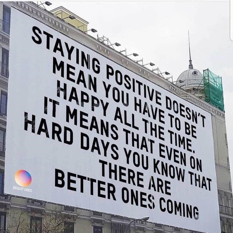 Sky - STAYING POSITIVE DOESN'T MEAN YOU HAVE TO BE HAPPY ALL THE TIME. IT MEANS THAT EVEN ON HARD DAYS YOU KNOW THAT THERE ARE BETTER ONES COMING BRIGHTVIBES