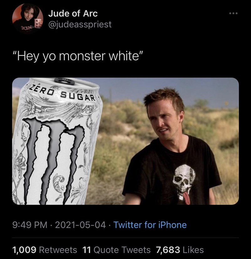 """Muscle - Jude of Arc @judeasspriest """"Hey yo monster white"""" ZERŐ SUG AR 9:49 PM · 2021-05-04 · Twitter for iPhone 1,009 Retweets 11 Quote Tweets 7,683 Likes"""