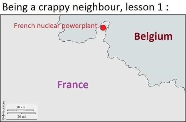 Rectangle - Being a crappy neighbour, lesson 1: French nuclear powerplant Belgium France 30 km 20 mi woo sdewpo
