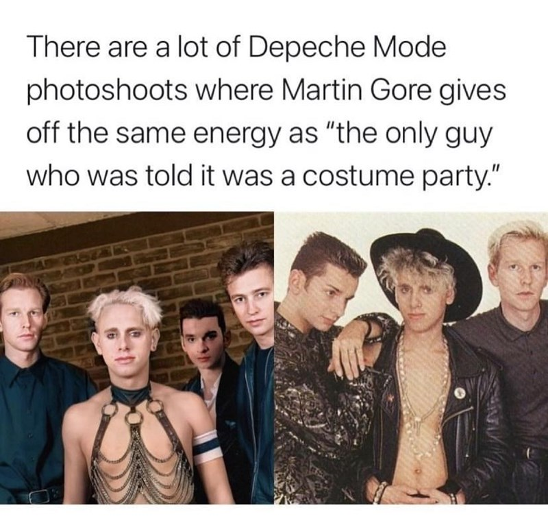 """Outerwear - There are a lot of Depeche Mode photoshoots where Martin Gore gives off the same energy as """"the only guy who was told it was a costume party."""""""