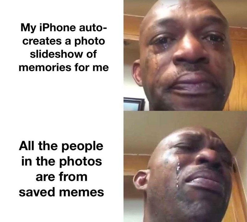 Forehead - My iPhone auto- creates a photo slideshow of memories for me All the people in the photos are from saved memes