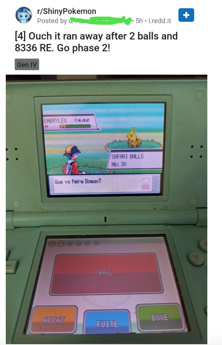 Portable electronic game - r/ShinyPokemon Posted by u. 5h • i.redd.it [4] Ouch it ran away after 2 balls and 8336 RE. Go phase 2! Gen IV EMBRYLEX 8N42 SAFARI BALLS Nb: 30 Que va faire Domax? BALL APPAT BOUE FUITE
