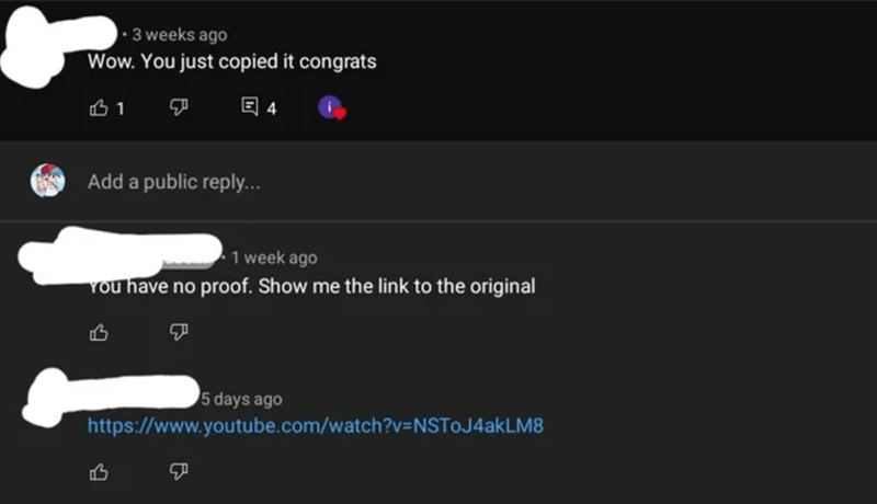 Font - • 3 weeks ago Wow. You just copied it congrats 回4 Add a public reply... 1 week ago You have no proof. Show me the link to the original 5 days ago https://www.youtube.com/watch?v=NSToJ4akLM8