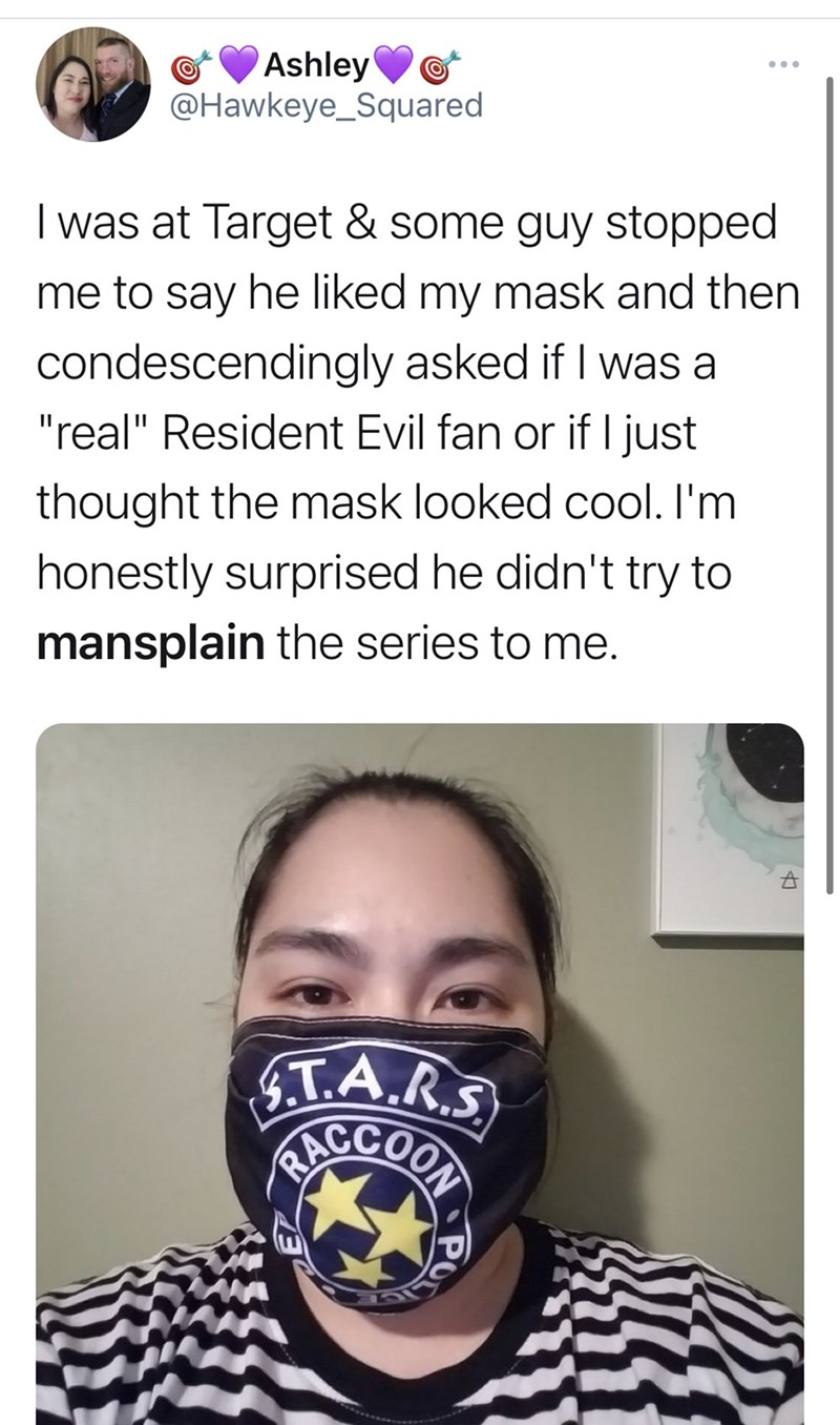 """Forehead - Ashley @Hawkeye_Squared ... I was at Target & some guy stopped me to say he liked my mask and then condescendingly asked if I was a """"real"""" Resident Evil fan or if I just   thought the mask looked cool. I'm honestly surprised he didn't try to mansplain the series to me. G.T.A.R.S AACCOOR"""
