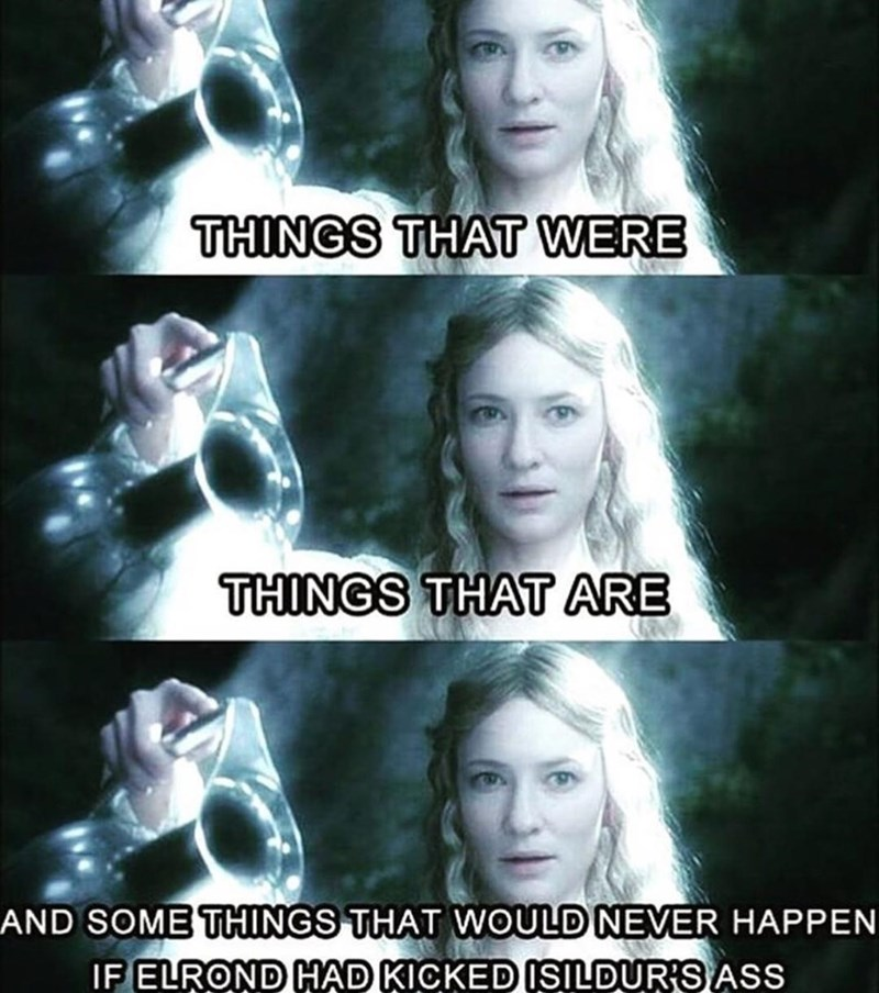 Hair - THINGS THAT WERE THINGS THAT ARE AND SOME THINGS THAT WOULD NEVER HAPPEN IF ELROND HAD KICKED ISILDUR'S ASS