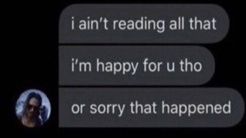 Font - i ain't reading all that i'm happy for u tho or sorry that happened