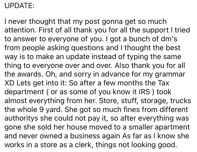 Font - UPDATE: I never thought that my post gonna get so much attention. First of all thank you for all the support I tried to answer to everyone of you. I got a bunch of dm's from people asking questions and I thought the best way is to make an update instead of typing the same thing to everyone over and over. Also thank you for all the awards. Oh, and sorry in advance for my grammar XD Lets get into it: So after a few months the Tax department ( or as some of you know it IRS ) took almost ever
