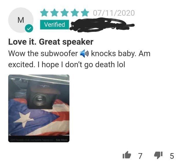 Gesture - * 07/11/2020 Verified Love it. Great speaker Wow the subwoofer ) knocks baby. Am excited. I hope I don't go death lol 201 honda ce complete happy c Se More It 7 5