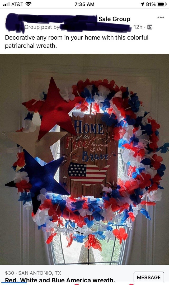 Plant - l AT&T ? 7:35 AM 1 81% Sale Group ... Group post by 12h · Decorative any room in your home with this colorful patriarchal wreath. HOME  f the Jzee Because of the $30 · SAN ANTONIO, TX Red. White and Blue America wreath. MESSAGE