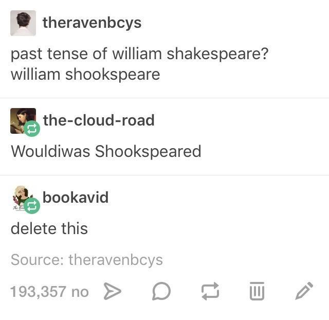Font - theravenbcys past tense of william shakespeare? william shookspeare the-cloud-road Wouldiwas Shookspeared bookavid delete this Source: theravenbcys 193,357 no >