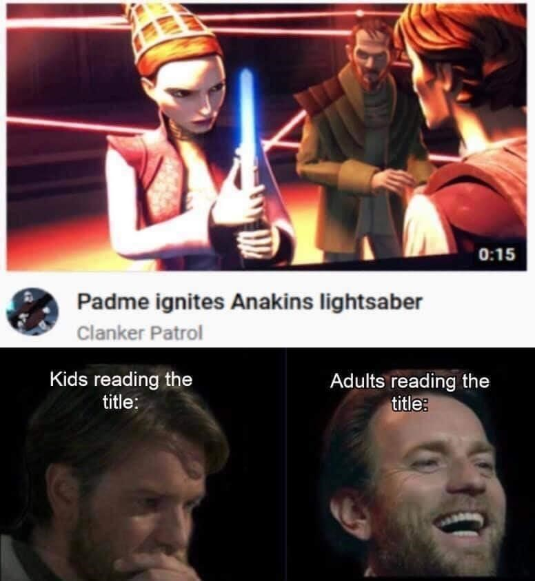 Forehead - 0:15 Padme ignites Anakins lightsaber Clanker Patrol Kids reading the title: Adults reading the title: