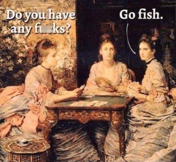Table - Do you have any fi ks? Go fish.