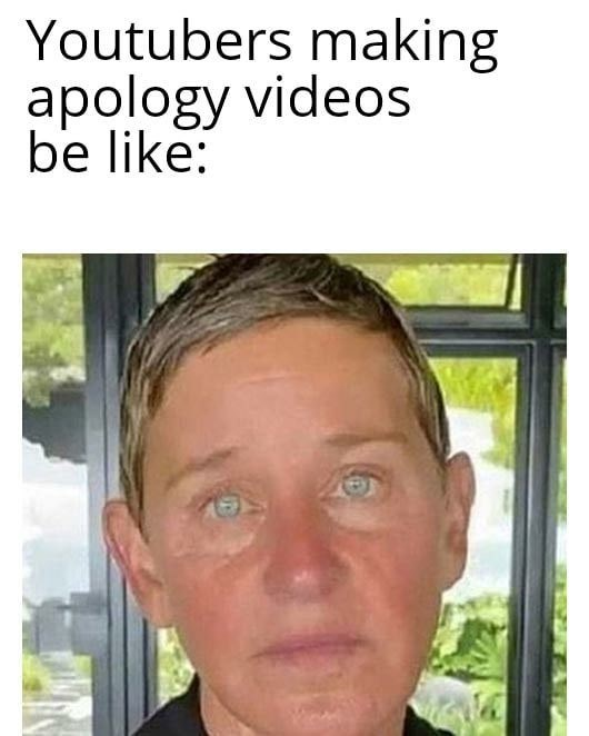 Forehead - Youtubers making apology videos be like: EAT