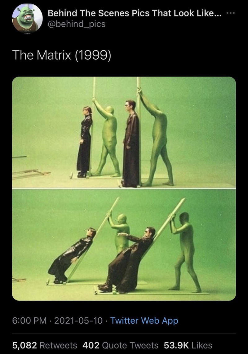 Gesture - Behind The Scenes Pics That Look Like.. @behind_pics The Matrix (1999) 6:00 PM · 2021-05-10 · Twitter Web App 5,082 Retweets 402 Quote Tweets 53.9K Likes