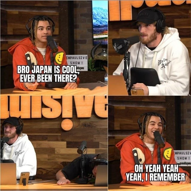 Face - IMPAULSIVE SHOW ! BRO JAPAN IS COOL, EVER BEEN THERE? UISIVE MPAULSI SHOW ! paulspve OH YEAH YEAH YEAH, I REMEMBER