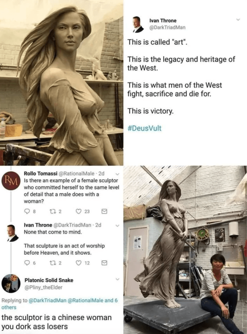 """Product - Ivan Throne @DarkTriadMan This is called """"art"""". This is the legacy and heritage of the West. This is what men of the West fight, sacrifice and die for. This is victory. #DeusVult Rollo Tomassi @RationalMale 2d RM Is there an example of a female sculptor who committed herself to the same level of detail that a male does with a woman? t7 2 O 23 Ivan Throne @DarkTriadMan 2d None that come to mind. That sculpture is an act of worship before Heaven, and it shows. t3 2 O 12 Platonic Solid Sn"""