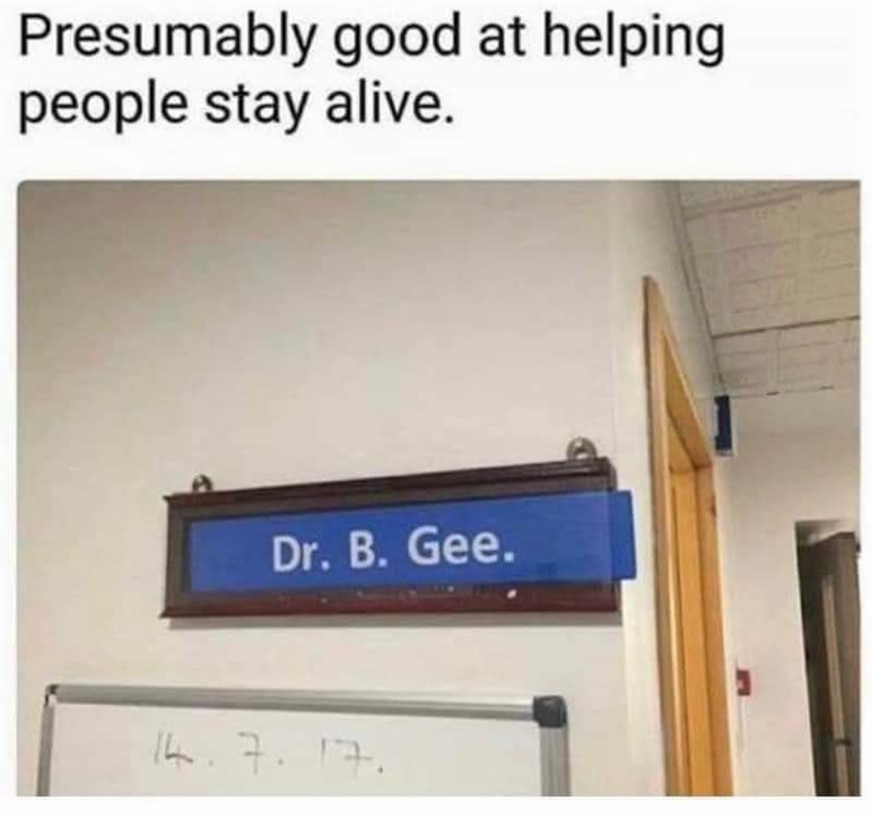 Property - Presumably good at helping people stay alive. Dr. B. Gee. I.7. 17.