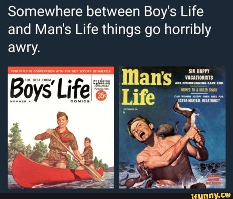 Product - Somewhere between Boy's Life and Man's Life things go horribly awry. PUBLISHED IN COOPERATION WITH THE BOY scoUTS OF AMERICA Man's Boys Life Life SIN HAPPY VACATIONISTS THE BEST FROM CLASSICS ARE OVERRUNNING CAPE COD PUBLICATON HOOKED TO A KILLER SHARK 35 CAN WOMEN JUSTIFT THER NEED FOR COMICS EXTRA-MARITAL RELATIONS? NUMBER A ifunny.co