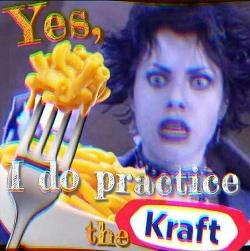 Organ - Yes, I do practice Kraft the