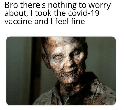Jaw - Bro there's nothing to worry about, I took the covid-19 vaccine and I feel fine