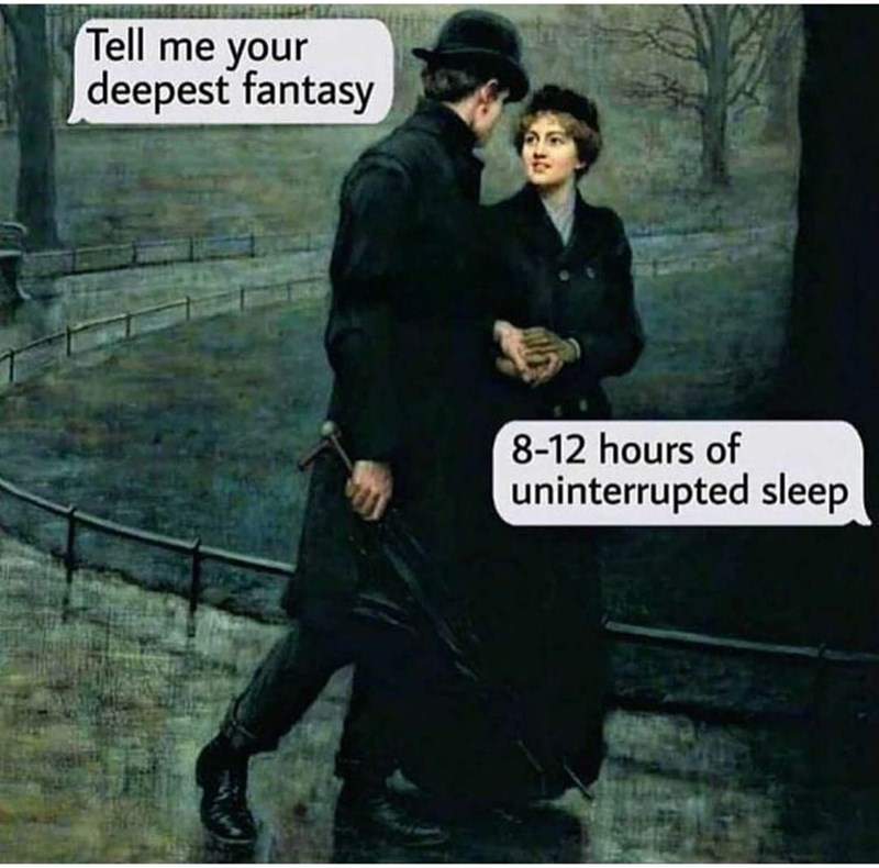 Outerwear - Tell me your deepest fantasy 8-12 hours of uninterrupted sleep