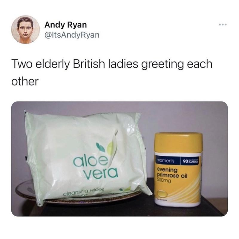 Product - Andy Ryan @ltsAndyRyan ... Two elderly British ladies greeting each other aloe, vera women's 90 CAPSULIS evening primrose oil 500mg cleansing wipes