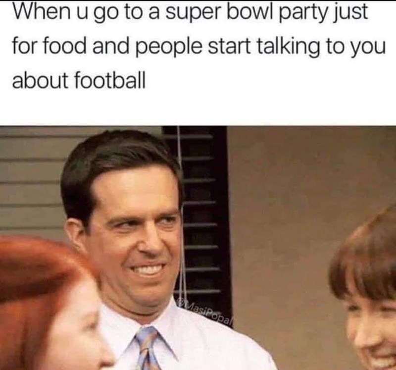 Forehead - When u go to a super bowl party just for food and people start talking to you about football MasiPopal