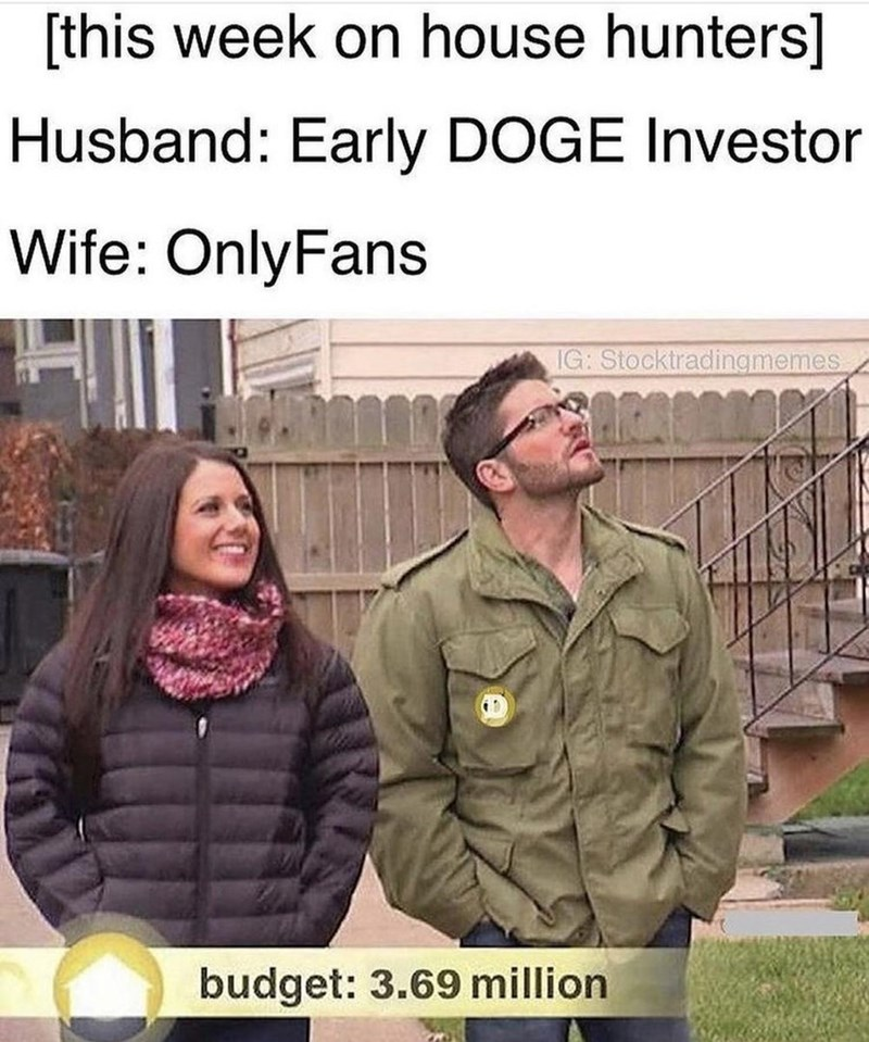Outerwear - [this week on house hunters] Husband: Early DOGE Investor Wife: OnlyFans IG: Stocktradingmemes budget: 3.69 million