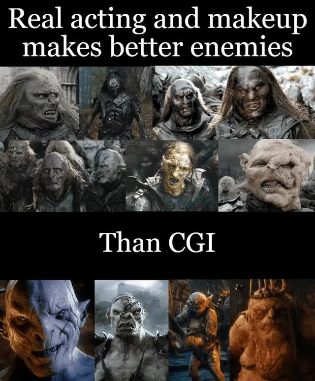 Human - Real acting and makeup makes better enemies Than CGI