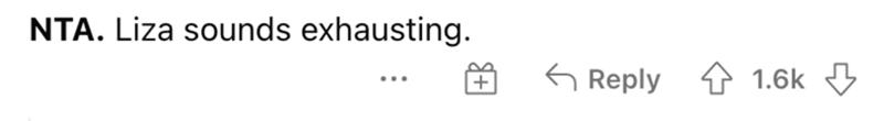 Font - NTA. Liza sounds exhausting. G Reply 1.6k ...