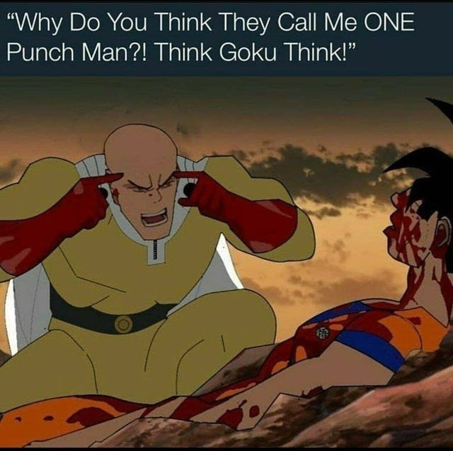 """Cartoon - """"Why Do You Think They Call Me ONE Punch Man?! Think Goku Think!"""""""