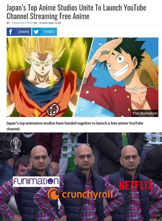 Clothing - Japan's Top Anime Studios Unite To Launch YouTube Channel Streaming Free Anime BY : CAMERON FREW ON : 12 AUG 2020 10:29 f SHARE TWEET Toei Animation Japan's top animation studios have banded together to launch a free anime YouTube channel. ACC CRICKET WORLD CUP 2019 FUnimation NE FLIX crunchyroll