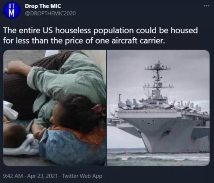 Boat - Drop The MIC DI M @DROPTHEMIC2020 The entire US houseless population could be housed for less than the price of one aircraft carrier. 9:42 AM Apr 23, 2021 - Twitter Web App