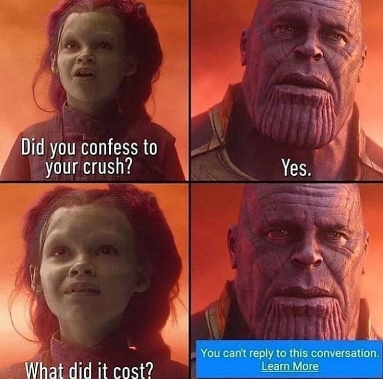 Forehead - Did you confess to your crush? Yes. What did it cost? You can't reply to this conversation. Learn More