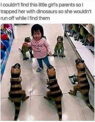 Product - I couldn't find this little girl's parents sol trapped her with dinosaurs so she wouldn't run off while I find them