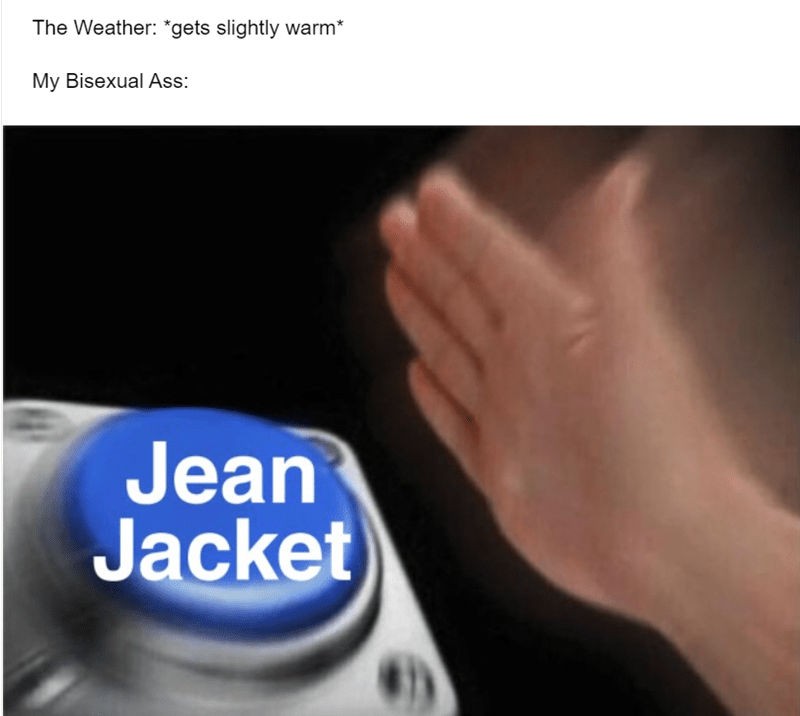 Hand - The Weather: *gets slightly warm* My Bisexual Ass: Jean Jacket