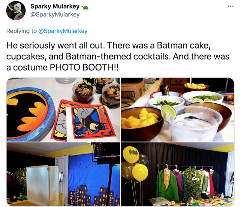 Tableware - Sparky Mularkey e @SparkyMularkey Replying to @SparkyMularkey He seriously went all out. There was a Batman cake, cupcakes, and Batman-themed cocktails. And there was а costume PHОТО ВООТН!!