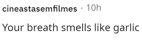 Font - cineastasemfilmes · 10h Your breath smells like garlic